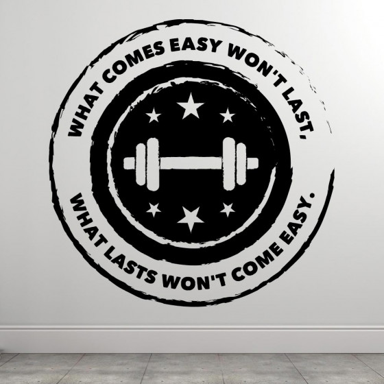 What Lasts Won't Come Easy wallsticker