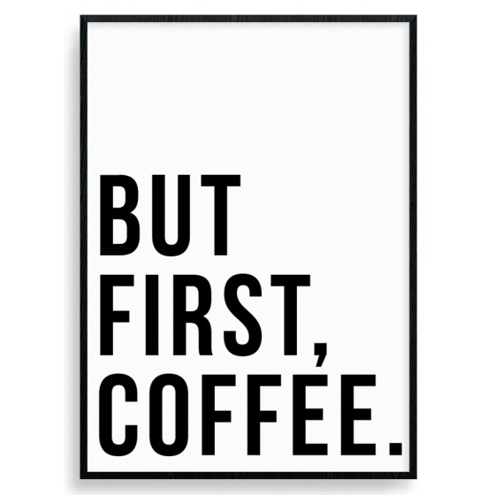 But first coffee plakat wallsticker