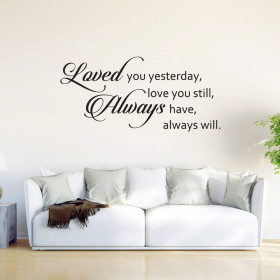 Loved you yesterday wallsticker