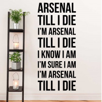 Arsenal till I die - Arsenal F.C.