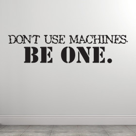 Dont use machines wallsticker