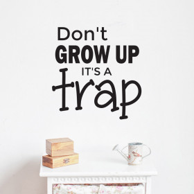 Don't grow up wallsticker