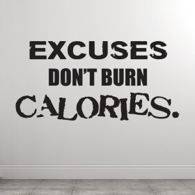 Excuses dont burn calories wallsticker