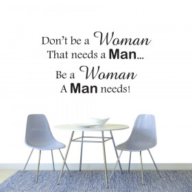 Be a woman a man needs! wallsticker