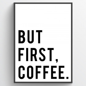 But first coffee - plakat wallsticker