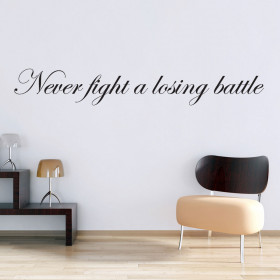 Never fight a losing battle wallsticker