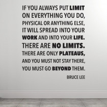 There are no limits - Bruce Lee