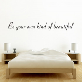 Be your own kind of beautiful wallsticker