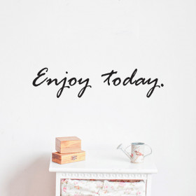 Enjoy today wallsticker
