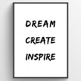 Dream, create, inspire - plakat wallsticker
