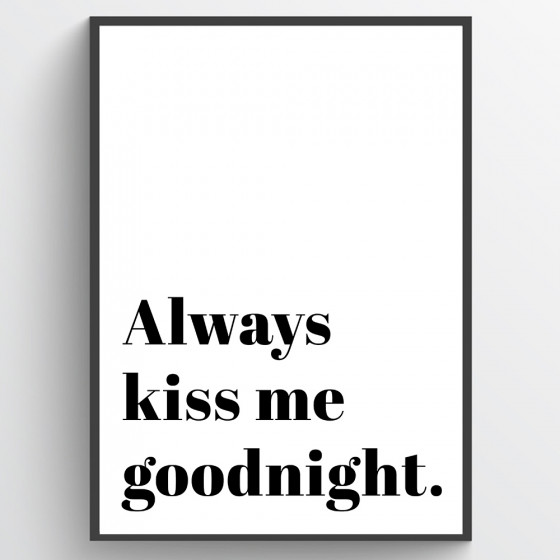 Always kiss me goodnight plakat wallsticker