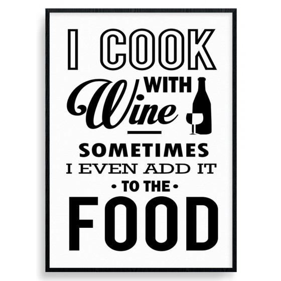I cook with wine plakat wallsticker