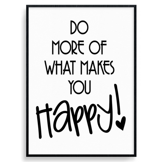 Do what makes you happy plakat wallsticker