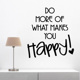 Do what makes you happy wallsticker
