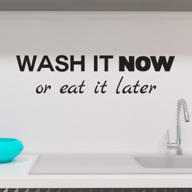 Wash it now or eat it later wallsticker